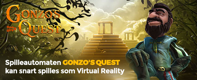 Gonzo's Quest kan snart spilles som Virtual Reality